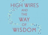 High Wires and The Way of Wisdom