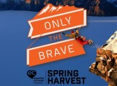 Spring Harvest 2018 - Only the Brave