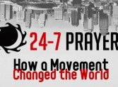 24-7 Prayer - How a Movement Changed the World