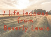 7 Life Lessons From Beverly Lewis