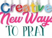 Creative New Ways to Pray