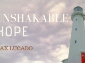 Unshakable Hope - A Message from Max Lucado