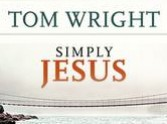 Simply Jesus by Tom Wright: why Jesus matters