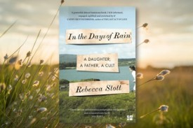 A review of In the Days of Rain, the Costa award winning autobiography by Rebecca Stott.
