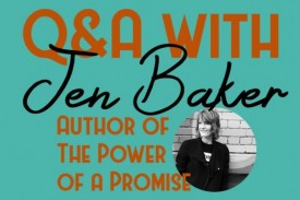 Before the release of her new book The Power of a Promise, Jen Baker talks about her inspiration for writing it.