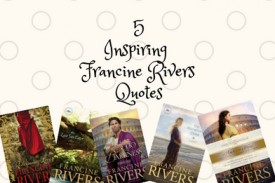 5 francine river quotes from the much loved author