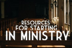These resources speak to different aspects of Ministry, from delivering sermons to maintaining financial stability. Here's our pick of resources for anyone starting out, or just looking to deeper, in ministry.