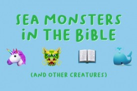 Sea Monsters in the Bible? And unicorns? Discover some of the amazing creatures in the Bible, and where you can find even more crazy bible stories.