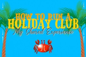 Our resident Holiday Club expert Rebecca Withers shares her top tips for running a Holiday Club this summer.