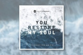 Check out our review You Restore My Soul, the new live album by New Wine Worship