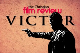 A review of the movie Victor from our friends at The Christian Film Review