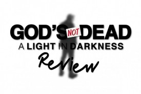 The Christian Film Review shares their review on God's Not Dead 3: A Light in the Darkness