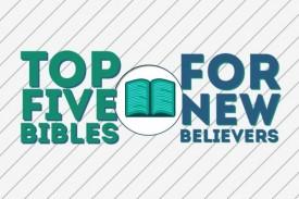 Eden's Top 5 Bibles for New Believers