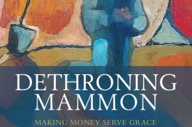 Dethroning Mammon Review