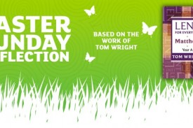 Easter Reflection: Tom Wright