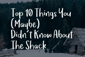 10 fun facts about the film and book, The Shack