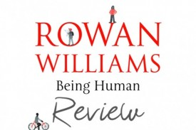 Being Human by Rowan Williams - Review