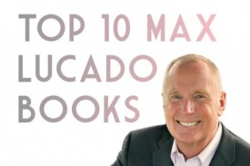 Top 10 Max Lucado Books