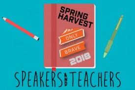 Spring Harvest Speakers and Teachers 2018