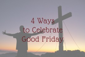 A quick look at the traditions of Good Friday
