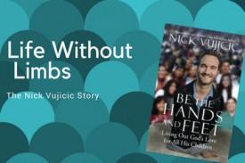 Life Without Limbs: Nick Vujicic