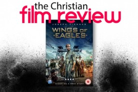 The Christian Film Review reviews Joseph Fiennes' in On Wings of Eagles