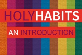 An Introduction to Holy Habits