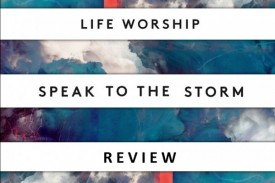 Our review of Speak to the Storm, the third album from Bradford's LIFE Worship.