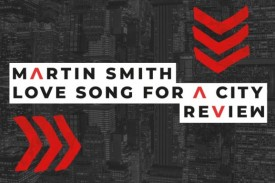 Love Song for a City by Martin Smith - Review