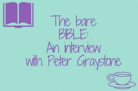 Interviewing author, Peter Graystone about his new book The Bare Bible
