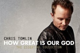 How Great is Our God - The Essential Collection CD : Chris Tomlin