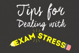 Tips for Dealing with Exam Stress