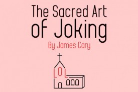 The Sacred Art of Joking by James Cary - Review