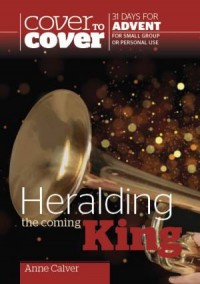 Heralding the Coming King