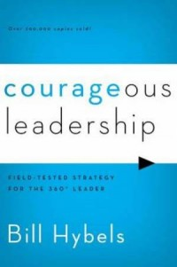 courageous leadership by bill hybels
