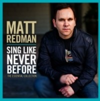 Sing Like Never Before: Essential Matt Redman