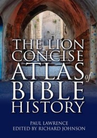 The Lion Concise Atlas Bible History