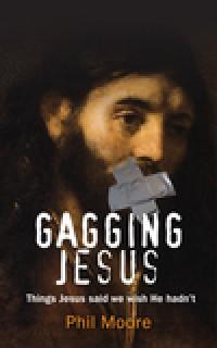 Gagging Jesus,Phil Moore