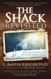 The Shack Revisited,C Baxter Kruger