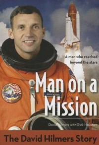 Man On a Mission - The David Hilmers Story