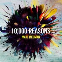 10000 Reasons CD by Matt Redman