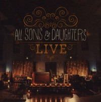 All Sons and Daughers Live