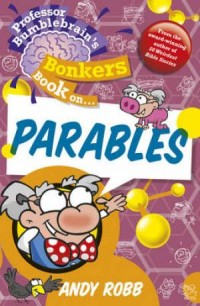 Bonkers parables