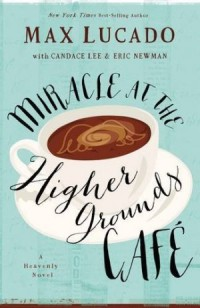 Miracles at the Higher Ground Cafe