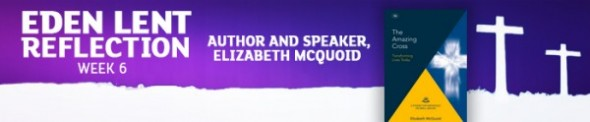 Eden Lent Reflection - Elizabeth McQuoid