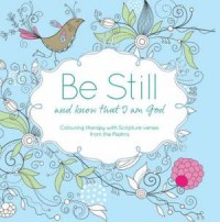 Be Still and Know Colouring Book