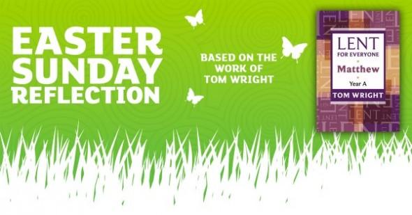 Easter Sunday reflection - Tom Wright