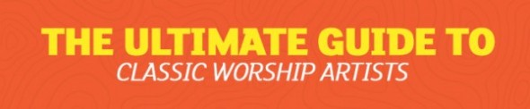 Ultimate Classic Worship Artists
