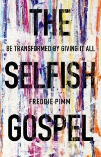 The Selfish Gospel, Freddie Pimm