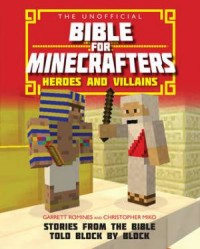 The Unofficial Bible for Minecrafters: Heroes